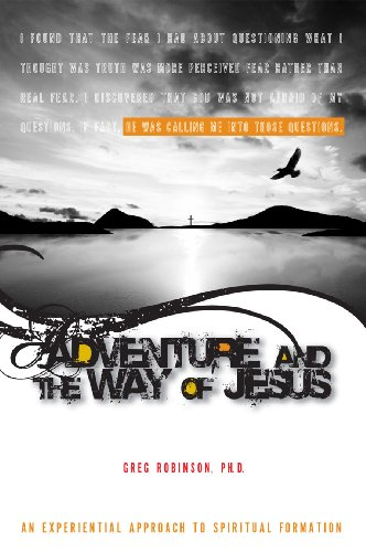 Adventure and the Way of Jesus: An Experiential Approach to Spiritual Formation