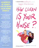 How Clean Is Your House? Hundreds of Handy Tips to Make Your Home Sparkle