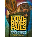 Love Never Fails: Spiritual Reflections for Dads of All Ages
