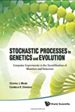 Stochastic Processes in Genetics and Evolution, Charles J. Mode and Candace K. Sleeman, 9814350672