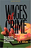 Wages of Crime, R. T. Naylor, 0801439493