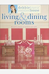 Debbie Travis' Painted House Living & Dining Rooms: 60 Stylish Projects to Transform Your Home Paperback