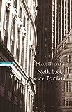 Nella luce e nell'ombra (Italian Edition)