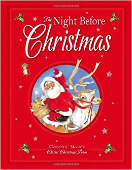 The Night Before Christmas: The Classic Poem. for Ages 3 and Up ...