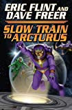 Slow Train to Arcturus, Eric Flint and Dave Freer, 1439133484