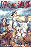 img - for Dove and Sword: A Novel of Joan of Arc book / textbook / text book