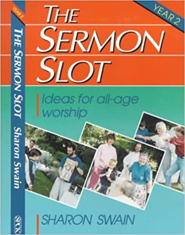 The Sermon Slot: Year 2: Ideas for All-Age Worship