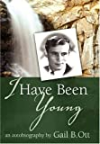 I Have Been Young, Gail B. Ott, 1579216986