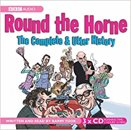Round The Horne: The Complete And Utter History (BBC Radio