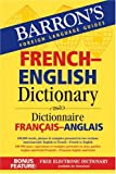 Barron's French-English Dictionary: Dictionnaire Francais-Anglais (Barron's Foreign Language Guides), , 0764133306