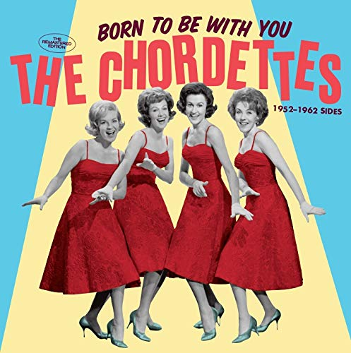 The Chordettes - Born To Be With You: The 1952-1962 Sides [import] (Remastered, Spain - Import)