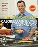 The Juan-Carlos Cruz Calorie Countdown Cookbook, Juan-Carlos Cruz, 1592402585