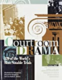Courtroom Drama: 120 Of the World's Most Notable Trials