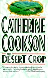 The Desert Crop, Catherine Cookson, 1551665832