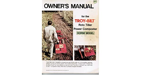 Owners manual for the troy bilt roto tiller power composter horse owners manual for the troy bilt roto tiller power composter horse model garden way manufacturing amazon books fandeluxe Images