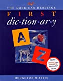 The American Heritage First Dictionary, American Heritage Dictionary Editors, 0395857619