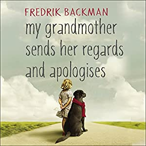 My Grandmother Sends Her Regards and Apologises Audiobook