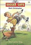 You Lucky Dog, Matt Christopher, 0316738050