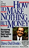 img - for How to Make Nothing But Money: Discovering Your Hidden Opportunities for Wealth book / textbook / text book