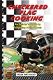 Checkered Flag Cooking, Kent Whitaker, 1893062767