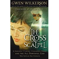 The Cross and the Scalpel: The Untold Story