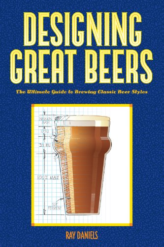 Designing Great Beers: The Ultimate Guide to Brewing Classic Beer Styles ()