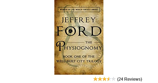 The Physiognomy The Well Built City Trilogy Book 1 Kindle