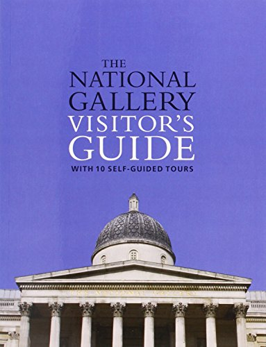 The National Gallery Visitor's Guide: With 10 Self-Guided Tours (National Gallery London)