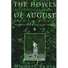 The Howls of August: Encounters with Algonquin Wolves