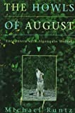 The Howls of August, Michael Runtz, 1550461958