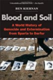 Blood and Soil, Ben Kiernan and B. Kiernan, 0300144253