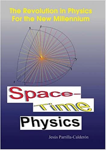 Amazon.com: Space-Time Physics: The Revolution in Physics ...