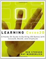 Learning Cocos2D: A Hands-On Guide to Building iOS Games with Cocos2D, Box2D, and Chipmunk Front Cover