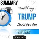 Donald J. Trump's TRUMP: The Art of the Deal Summary   Ant Hive Media