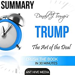 Donald J. Trump's TRUMP: The Art of the Deal Summary