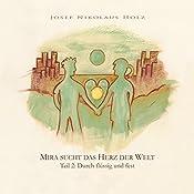 Durch flüssig und fest (Mira sucht das Herz der Welt 2) | Christl Holz