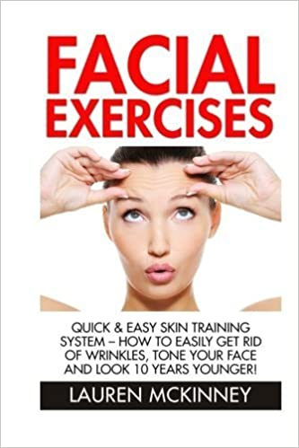 Facial Exercises: Quick & Easy Skin Training System - How To ...