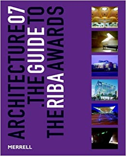 Architecture 07: The Guide to the Riba Awards (RIBA Guides)
