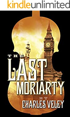The Last Moriarty (A Sherlock Holmes and Lucy James Mystery)