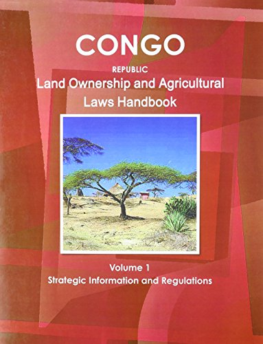 Congo Land Ownership and Agriculture Laws Handbook (World Business Law Library)