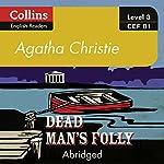 Dead Man's Folly: B1: Collins Agatha Christie ELT Readers | Agatha Christie