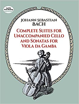 :ZIP: Complete Suites For Unaccompanied Cello And Sonatas For Viola Da Gamba (Dover Chamber Music Scores). known pantalla SILICONA ofrecen effect Machine Descubra