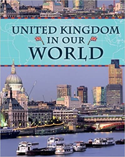 United Kingdom in Our World (Countries in Our World)