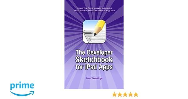 Amazon the developer sketchbook for ipad apps 9781451544534 amazon the developer sketchbook for ipad apps 9781451544534 dave wooldridge books reheart Choice Image