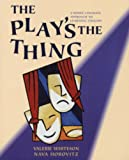 img - for The Play's the Thing: A Whole Language Approach to Learning English book / textbook / text book