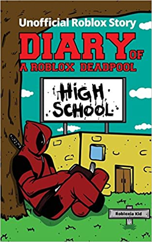 Roblox Escape School Code Diary Of A Roblox Deadpool High School Roblox Deadpool Diaries Kid Robloxia 9781719400978 Amazon Com Books