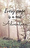 Every Page Is A New Adventure: Letterbox Logbook Stamp Record Book - 5' x 8' - 200 Pages - Custom Templates