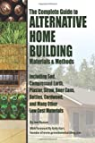 The Complete Guide to Alternative Home Building Materials & Methods