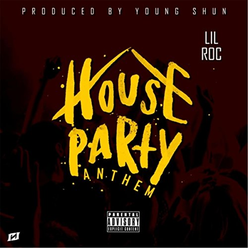 House party anthem explicit by lil roc on amazon music for Anthem house music
