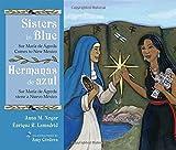 Sisters in Blue/Hermanas de azul: Sor María de Ágreda Comes to New Mexico/Sor María de Ágreda viene a Nuevo México (Querencias Series)